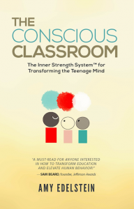 The Conscious Classroom: the Inner Strength System for transforming the teenage mind