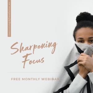 Sharpening Focus, Conscious Classroom Webinar